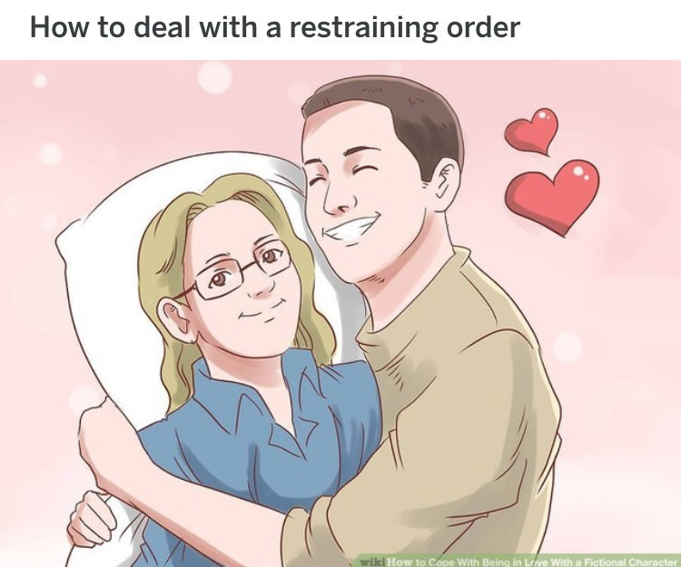 wikihow meme - Cartoon - How to deal with a restraining order wiki How to Cope With Being in Love With a Fictional Character
