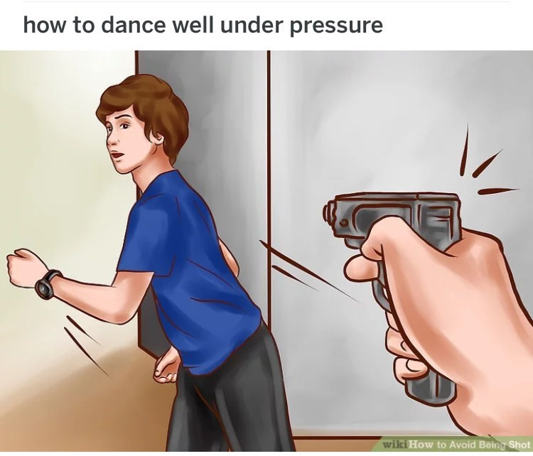 wikihow meme - Cartoon - how to dance well under pressu wiki How to Avoid Being Shot
