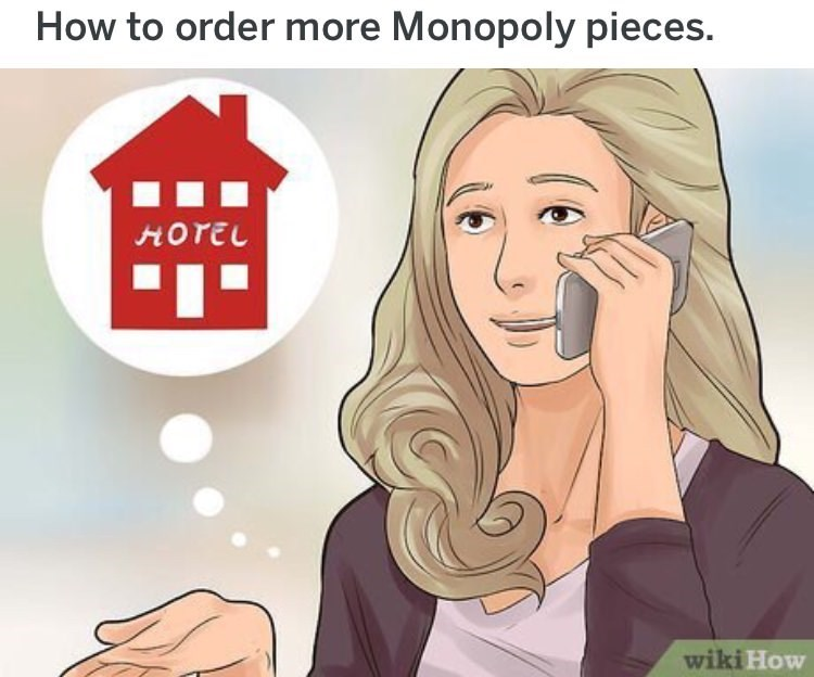 wikihow meme - Cartoon - How to order more Monopoly pieces. HOTEL wiki How