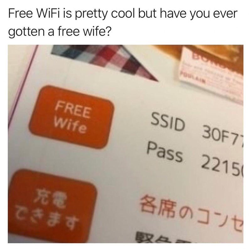 Funny meme about free wifi, free wife.
