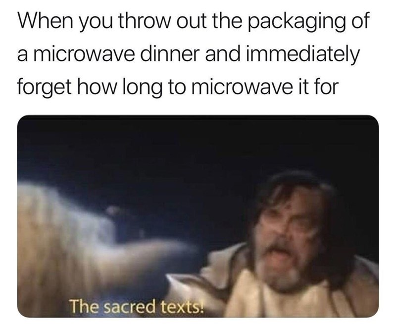 Funny meme featuring luke skywalker, the sacred texts, microwave dinners.