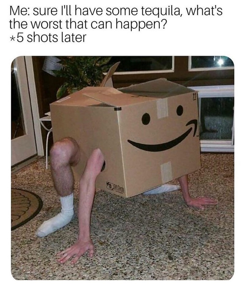 Funny weekend meme about getting drunk and wearing an amazon box, tequila.