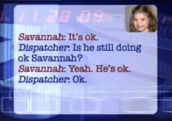Text - 50 BB Savannah: It's ok. Dispatcher: Is he still doing ok Savannah? Savannah: Yeah. He's ok. Dispatcher: Ok