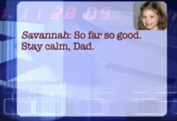Text - BE Savannah: So far so good. Stay calm, Dad.