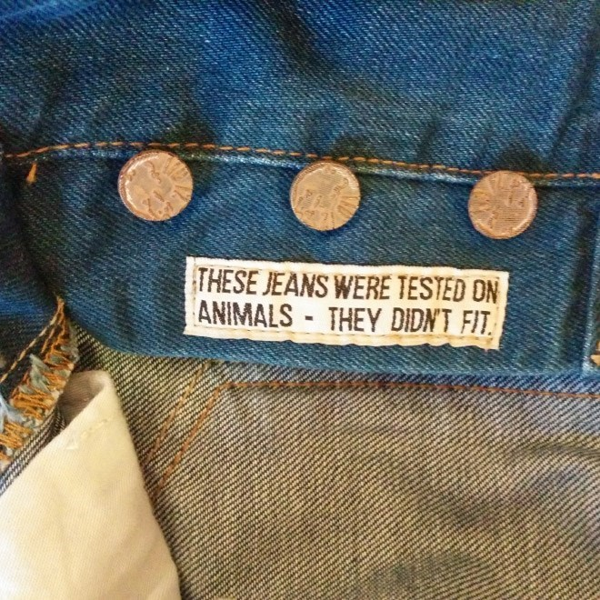 Jeans - THESE JEANS WERE TESTED ON ANIMALS THEY DIDNT FIT