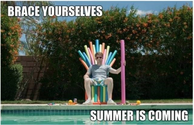 Swimming pool - BRACE YOURSELVES SUMMER IS COMING