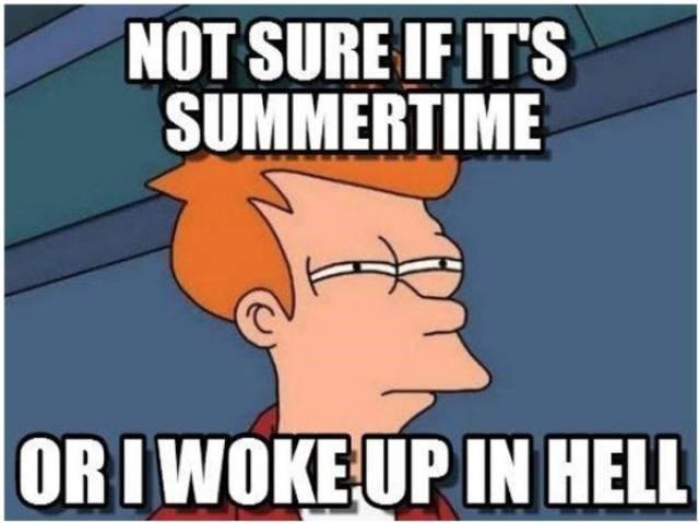 Cartoon - NOT SURE IF ITS SUMMERTIME ORIWOKE UP IN HELL