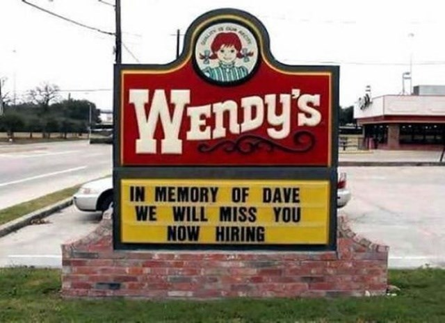 Sign - ILIN WENDY'S IN MEMORY OF DAVE WE WILL MISS YOU NOW HIRING