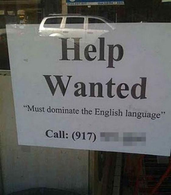 "Text - Help Wanted ""Must dominate the English language"" Call: (917)"
