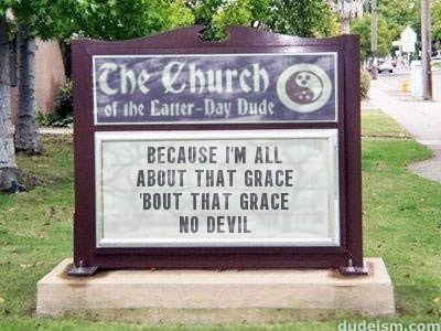 "Church sign that reads, ""Because I'm all about that grace, 'bout that grace, no devil"""