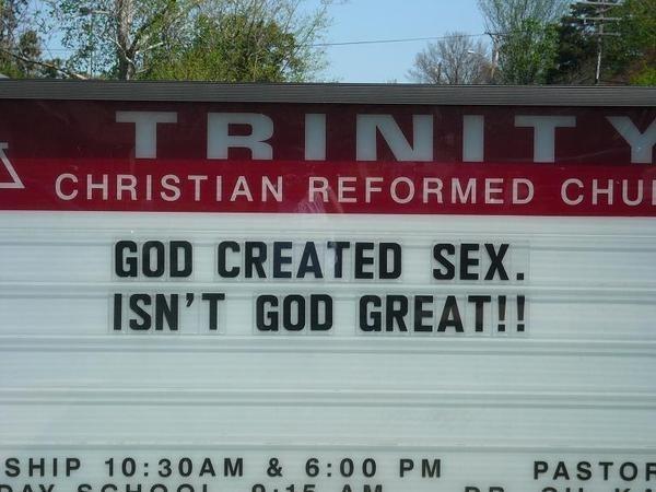 Text - TRINITY CHRISTIAN REFORMED CHU GOD CREATED SEX. ISN'T GOD GREAT!! SHIP 10:30AM & 6: 0 0 PM PASTOR A BA
