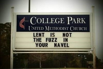 Text - COLLEGE PARK UNITED METHODIST CHURCH LENT IS NO0T THE FUZZ IN YOUR NAVEL