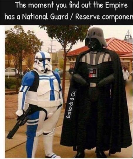dank - Darth vader - The moment you find out the Empire has a National Guard / Reserve componen Bastards&Co