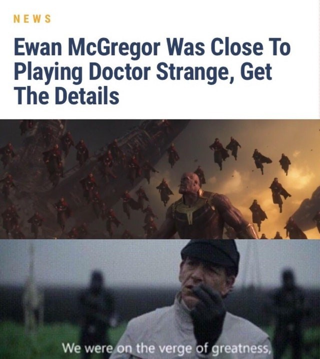dank - Text - NEWS Ewan McGregor Was Close To Playing Doctor Strange, Get The Details We were on the verge of greatness