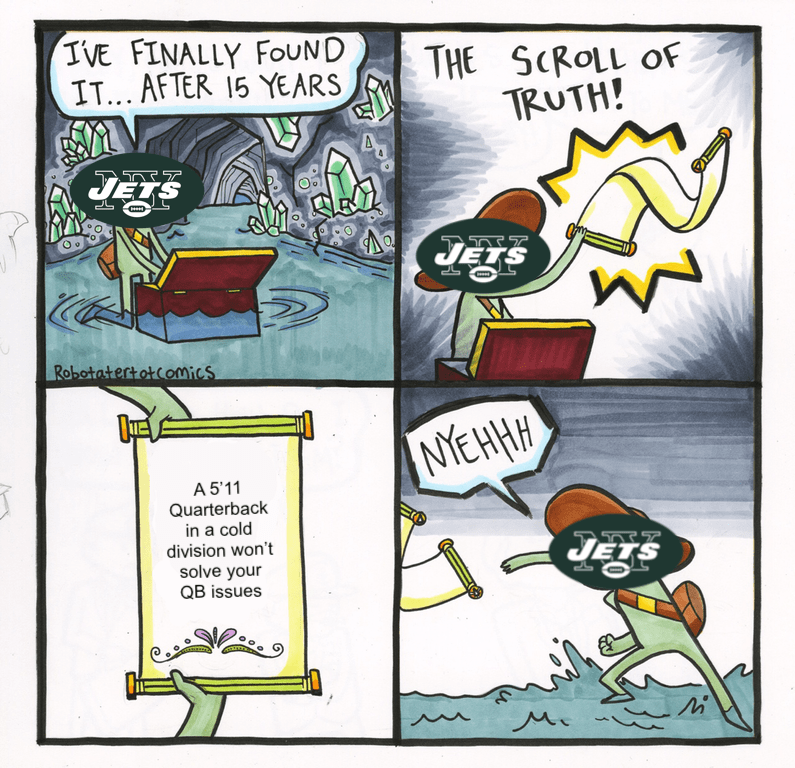 Cartoon - IVE FINALLY FOUND IT...AFTER 15 YEARS THE SCROLL OF TRUTH! JEgs Robotatertotcomics NYEHHH A 5'11 Quarterback in a cold division won't solve your QB issues JEgs