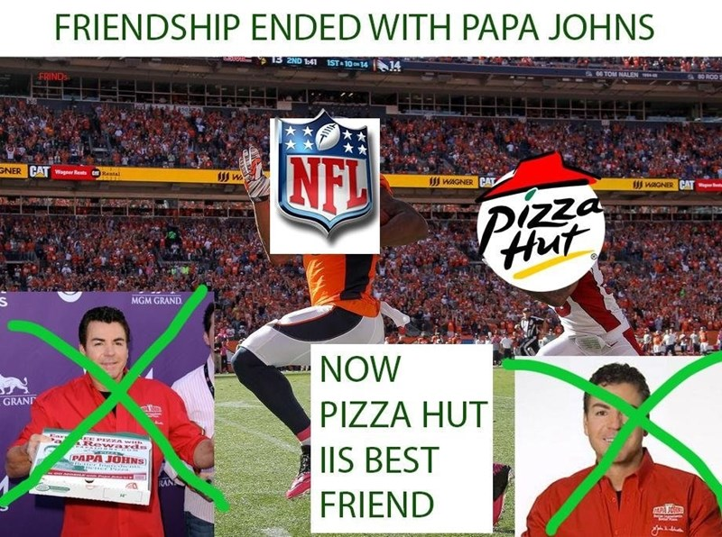 Product - FRIENDSHIP ENDED WITH PAPA JOHNS 13 2ND 141 1ST 10 14 14 66 TOM NALEN FRINDS 80 ROD S NFL GNER HAT Wagner Reats Rental WAGNER CAT WAGNER CAT Pizza Hut MGM GRAND NOW GRANI PIZZA HUT ars warcls IS BEST PAPA JOHNS NAN FRIEND APA JORK