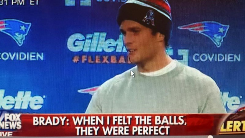 """Pic of Tom Brady on Fox News with the caption, """"When I felt the balls, they were perfect"""""""