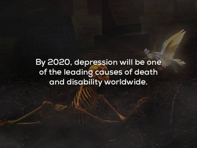 Text - By 2020, depression will be one of the leading causes of death and disability worldwide.