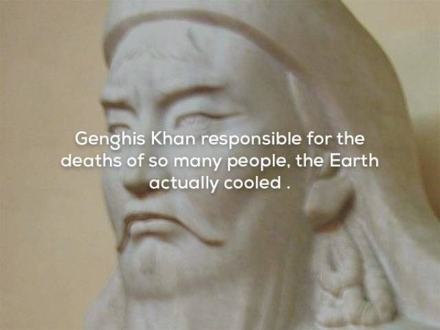 Sculpture - Genghis Khan responsible for the deaths of so many people, the Earth actually cooled.