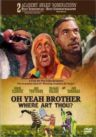 "Poster for the movie ""O Brother Where Art Thou?"" but with Hulk Hogan and Macho Man"