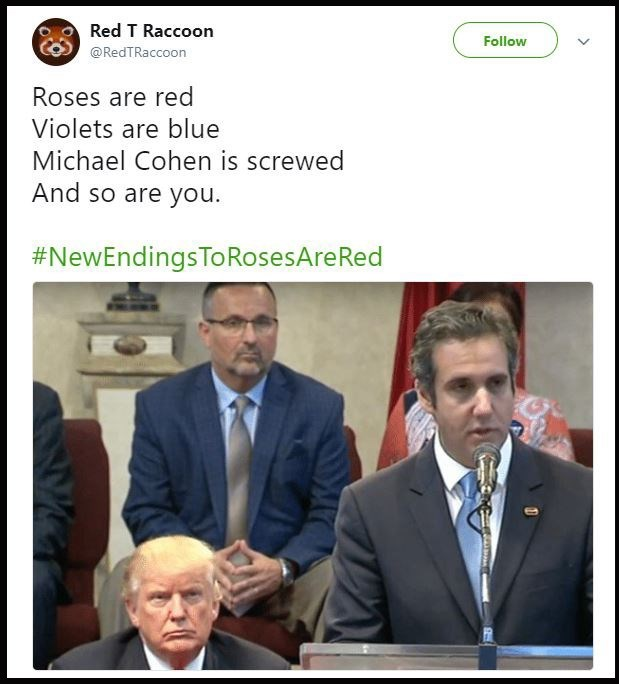 "Tweet that reads, ""Roses are red, violets are blue, Michael Cohen is screwed, and so are you"""