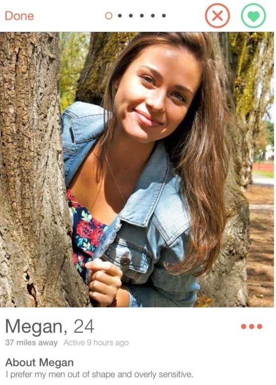 picture pretty girl smiling in tree tinder Megan, 24 37 miles away Active 9 hours ago About Megan I prefer my men out of shape and overly sensitive. X