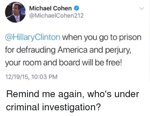 meme about Michael Cohen blaming Hillary for things he's guilty of