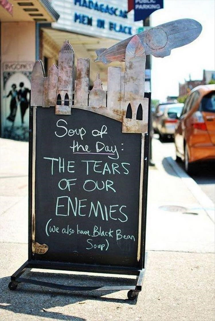 Font - DAGASC MEN IN BLACE PARKING Seup of the Day THE TEARS OF OUR ENEMIES we also hat Black Bean Soup) $29