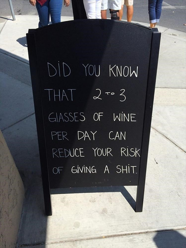 Text - DID YOU KNOW THAT 2 3 GIASSES OF WINE PER DAY CAN REDUCE YOUR RISK OF GIVING A SHIT