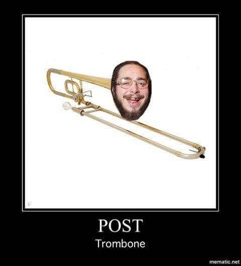 Photoshopped pic of Post Malone's face on a trombone that says 'Post Trombone'