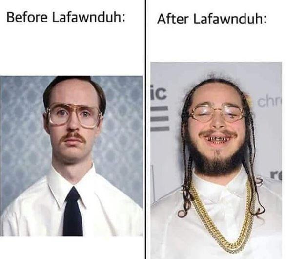 post malone meme - Face - Before Lafawnduh: After Lafawnduh: ic chr