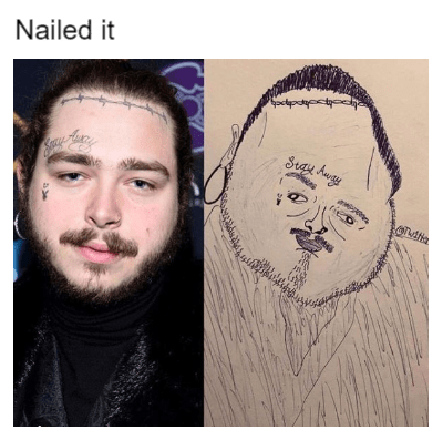 "Terrible drawing of Post Malone next to an actual photo of him under the caption, ""Nailed it"""