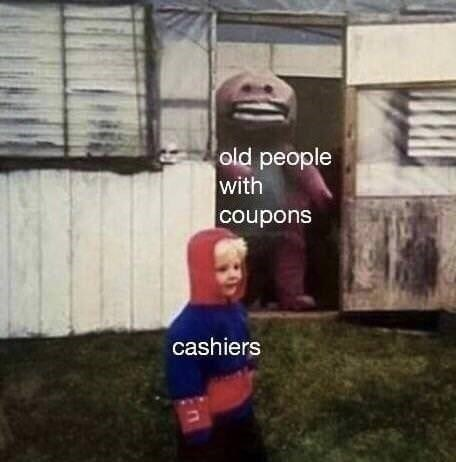 """Meme of a creepy-looking Barney the Dinosaur who represents """"old people with coupons"""" hiding around the corner from a small child who represents """"cashiers"""""""