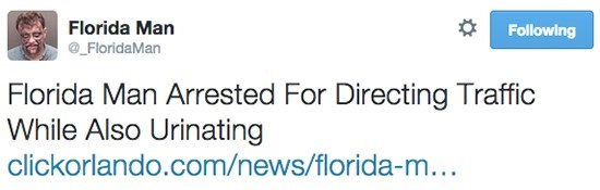 "Headline reads, ""Florida man arrested for directing traffic while also urinating"""
