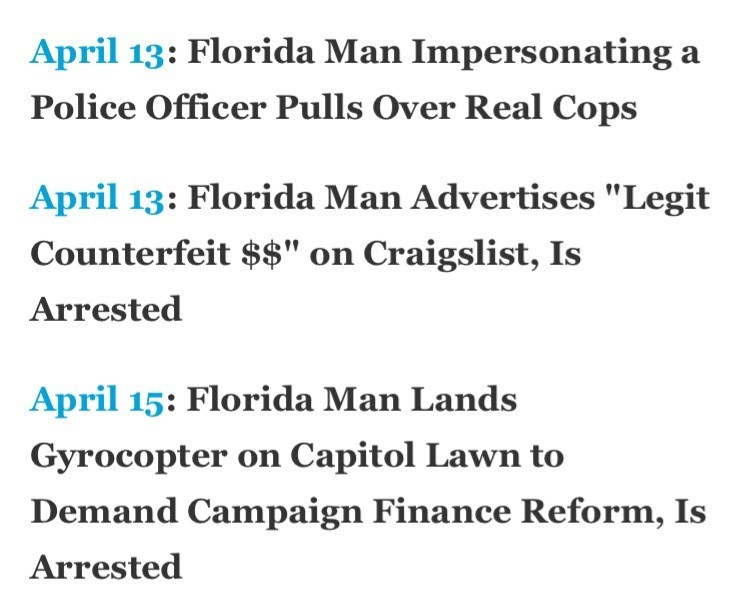 Florida man Imerpsonates cops and gets arrested by real cops, tries to sell counterfit money on craigslist and lands gyrocopter on capitol lawn in demand of campaign finance reform
