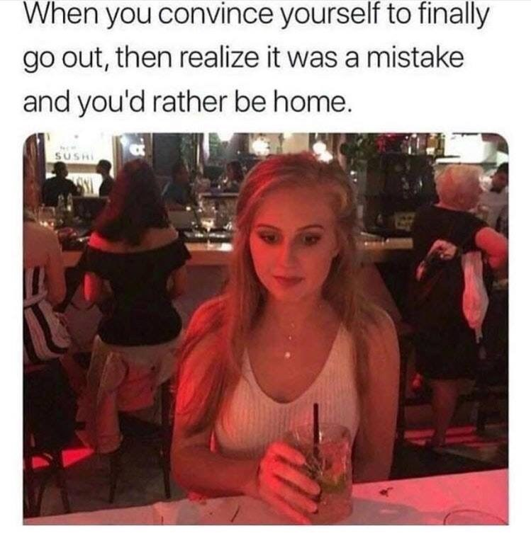 Facial expression - When you convince yourself to finally go out, then realize it was a mistake and you'd rather be home. SUSHI