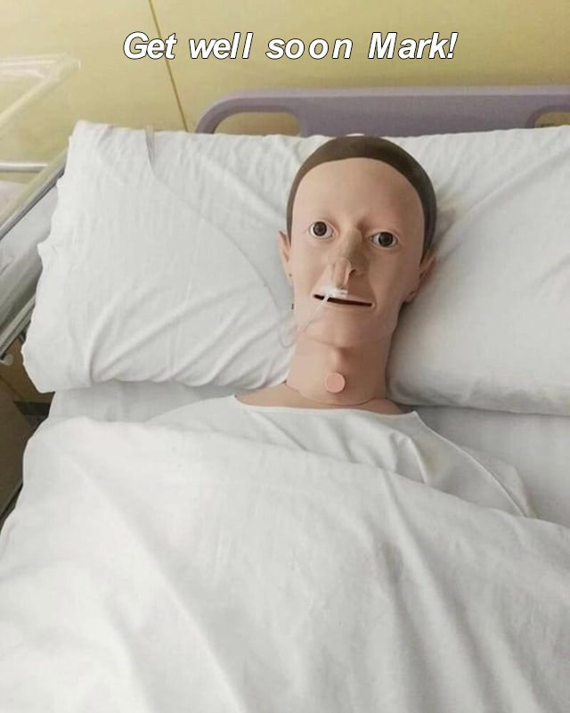 horrible kerning meme of Get Well Soon Mark on a dummy in bed that resembles the young billionaire