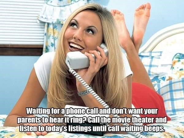Mouth - Waiting for aphonecalland dont wantyour parents to hearitring?Callthe movietheater and listen to todays listings until call waiting beeps.