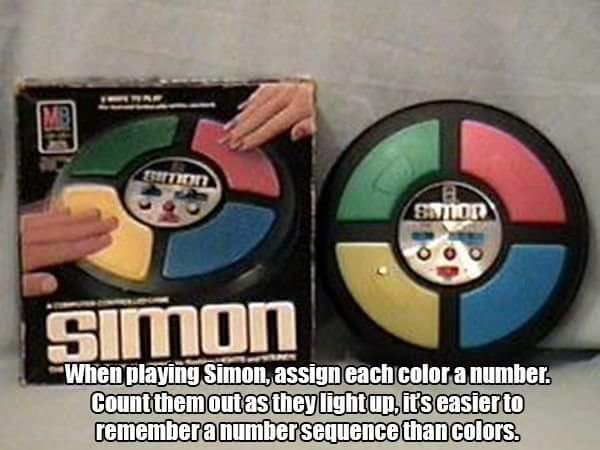 Games - SIMon When playing Simon, assign each coloranumber Count themoutasthey light un,it's easierto remembera numbersequence thancolors.