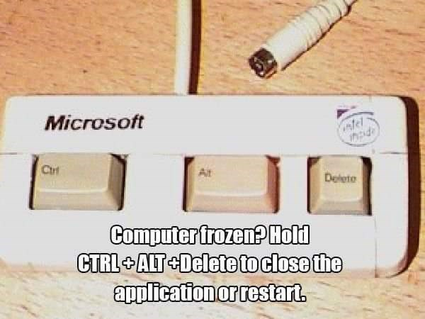 Text - Microsoft nid Ctr Ait Delete Computer frozen? Hold CTRL ALT Delete toclose the application or restart.