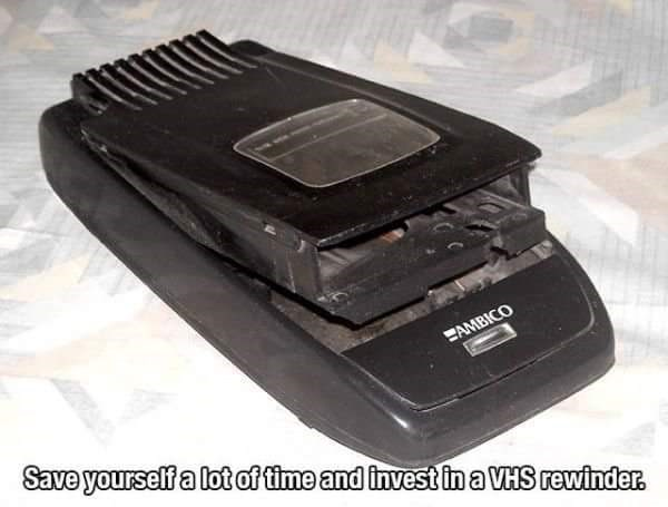 Technology - AMBICO Save yourself a lot of time and invest in a VHS rewinder.