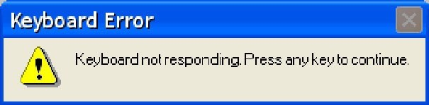 "Windows alert that reads, ""Keyboard not responding. Press any key to continue"""