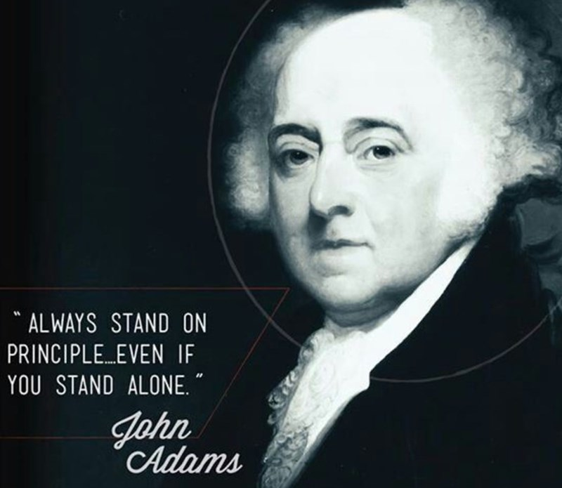 Forehead - ALWAYS STAND ON PRINCIPLE EVEN IF YOU STAND ALONE. John CAdams