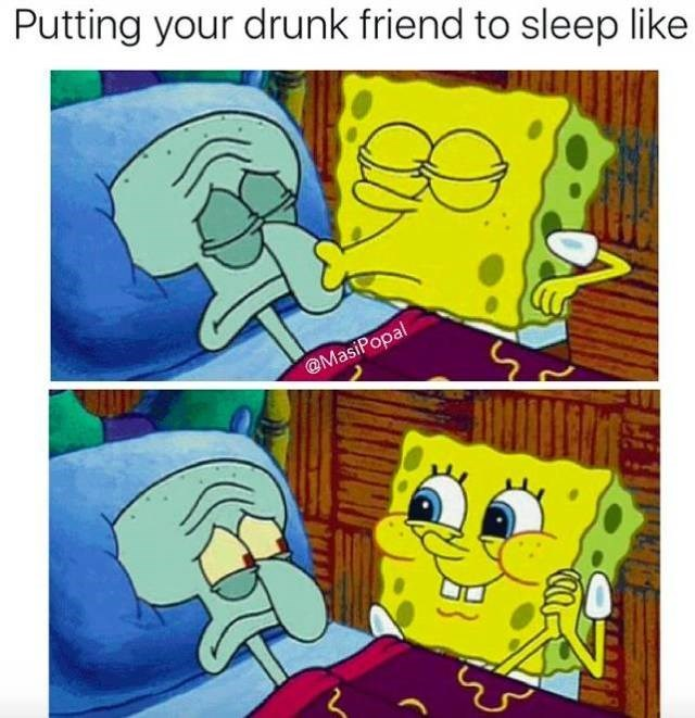 meme about taking care of drunk friends with pic of Spongebob lovingly putting Squidward to bed