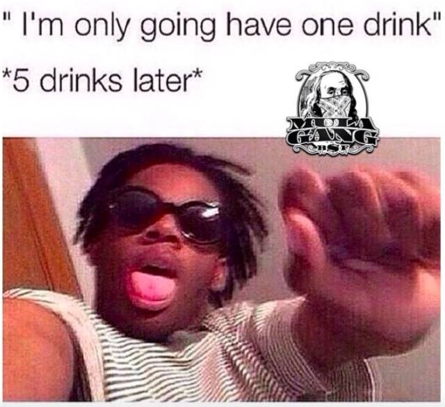meme about getting drunker than expected with pic of person in sunglasses doing a dance move