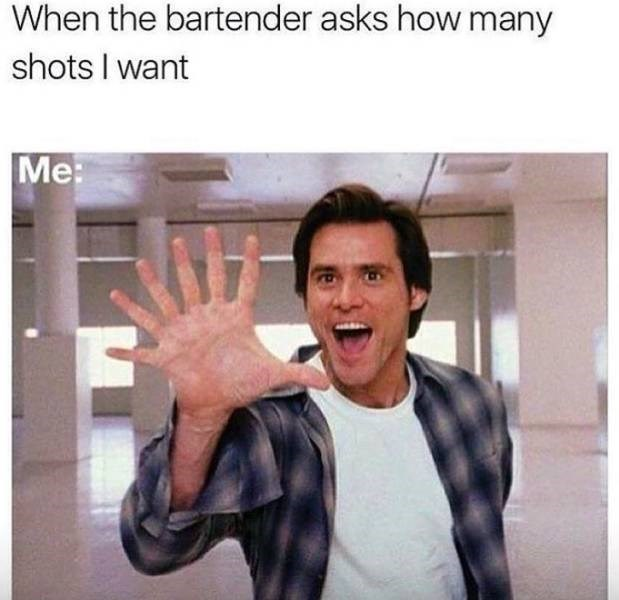 "meme about ordering multiple shots with pic of Jim Carrey in ""Almighty Bruce"" holding up 7 fingers"