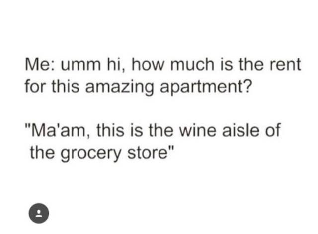 meme about wanting to move into the wine aisle of a store