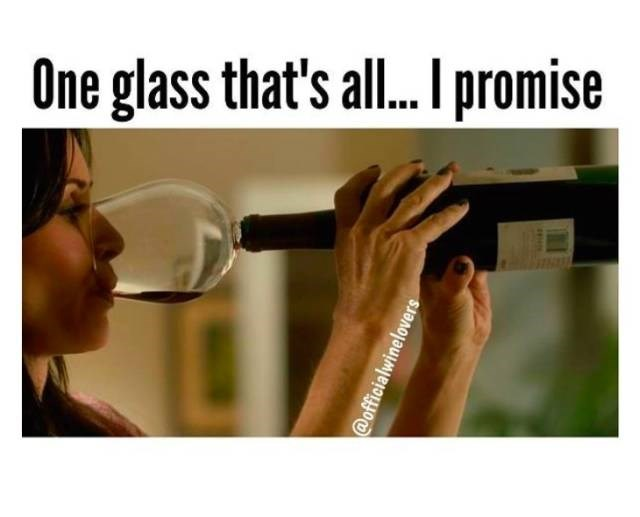 meme about only drinking one glass of wine with pic of woman drinking from a glass connected to an entire bottle