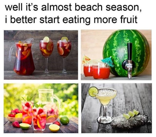 meme about eating healthy with pics of alcoholic drinks with fruits