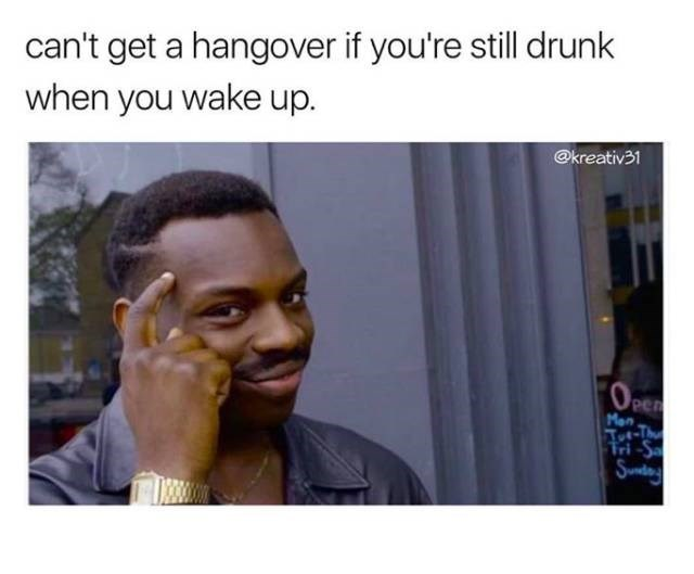 roll safe meme about continuing to drink so you don't get a hangover